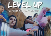 DJ Forrest Houston feat. Dezi Dior - Level Up